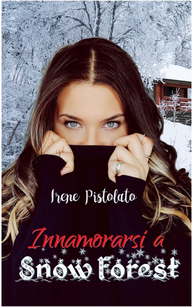 Innamorarsi a Snow Forest - Irene Pistolato.jpg