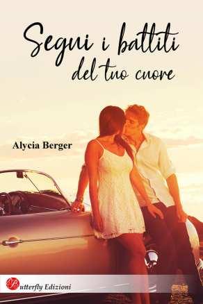 RECENSIONE: Segui i battiti del tuo cuore di Alycia Berger ...