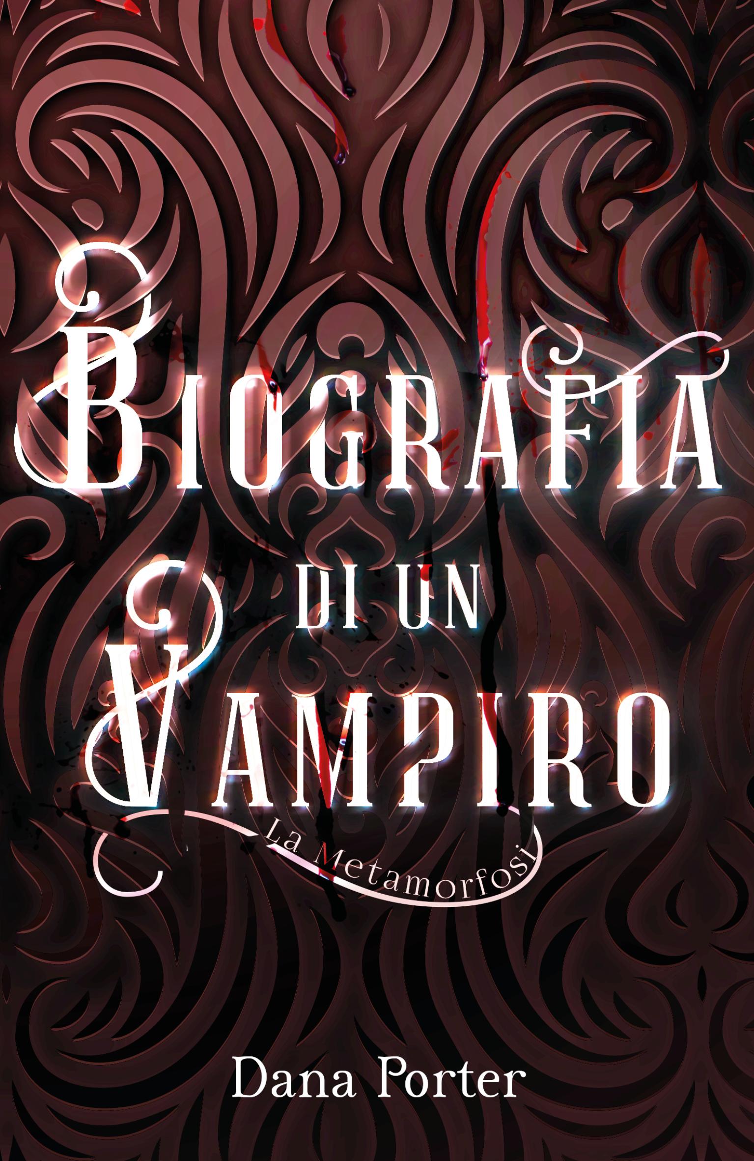 Biografia di un vampiro metamorfosi ebook